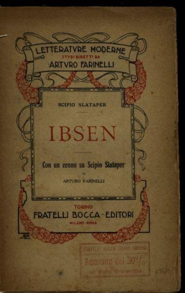 Ibsen  / Scipio Slataper  ; con un cenno su Scipio Slataper di Arturo Farinelli