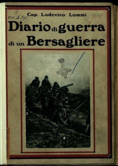 Diario di guerra di un bersagliere  / Lommi Ludovico