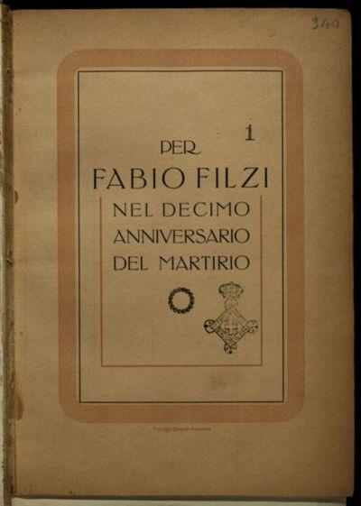 Per Fabio Filzi  : nel decimo anniversario del martirio