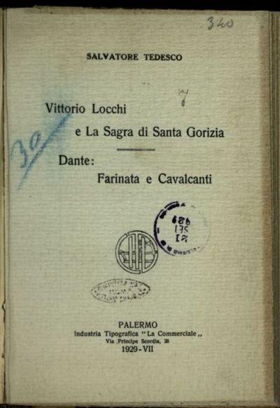 Vittorio Locchi e la Sagra di Santa Gorizia  ; Dante  : Farinata e Cavalcanti  / Salvatore Tedesco
