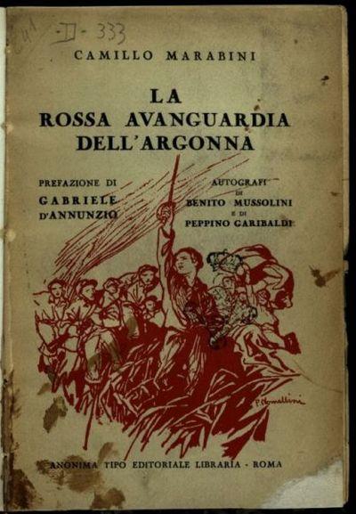 La *rossa avanguardia dell'Argonna  : diario di un garibaldino alla guerra franco-tedesca (1914-15)  : fotografie e documenti inediti  / Camillo Marabini  ; prefazione di Gabriele D'Annunzio