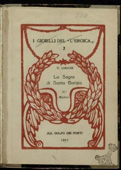 La *Sagra di Santa Gorizia  / V. Locchi  ; [con una introduzione di Ettore Cozzani]