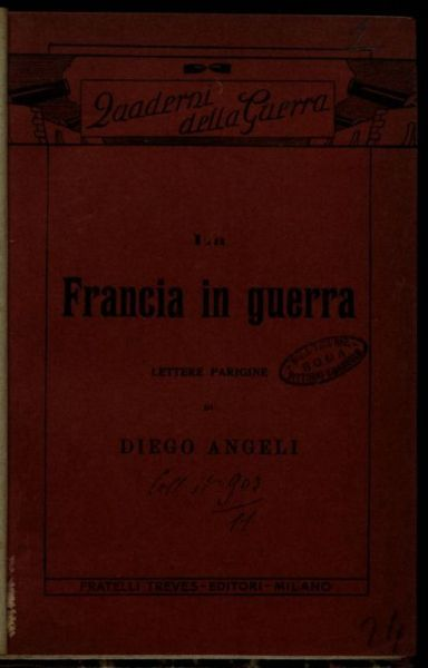 La *Francia in guerra  / lettere parigine di Diego Angeli