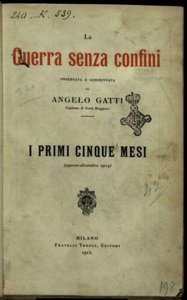 La *guerra senza confini  / osservata e commentata da Angelo Gatti