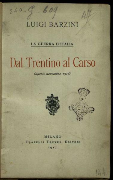 Dal Trentino al Carso  : agosto-novembre 1916  : la guerra d'Italia  / Luigi Barzini