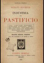 Industria del pastificio : storia, fabbricazione... / Renato Rovetta