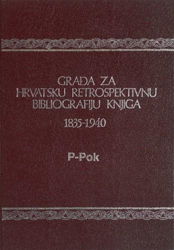 Knj. 16 : P-Pok / [priredili Alma Hosu-Pezelj, Danica Ladan, Petar Mamić, Petar Rogulja, Milojka Telenta-Tomljenović].