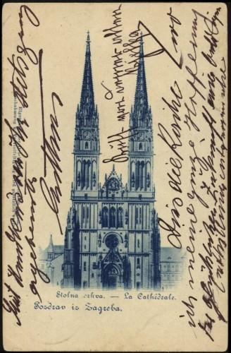 Pozdrav iz Zagreba : Stolna crkva = La Cathédrale.