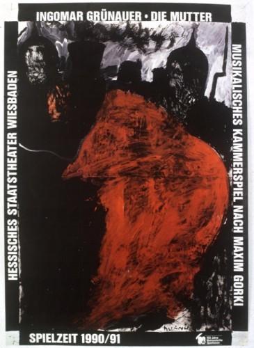 Ingomar Gruenauer: Die Mutter : musikalisches Kammerspiel nach Maxim Gorki : Hessisches Staatstheater, Wiesbaden, Spielzeit 1990/91 / [dizajn Boris] Bućan.