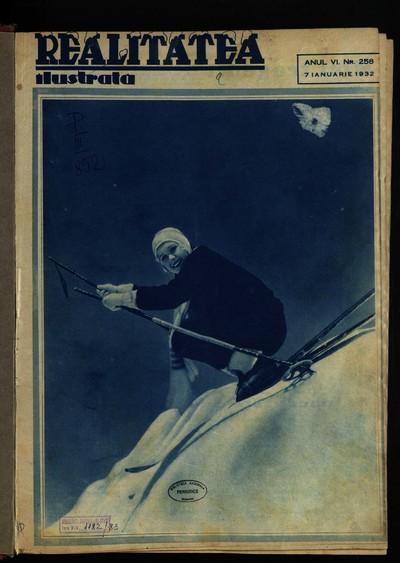 Realitatea ilustrată. 1932, Anul 6, nr.258-262, 264-266, 268-274, 276-283, 295