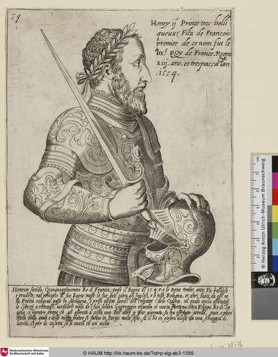 Henry ij Prince tres belli queux Filz de Francois premier de ce nom fut le Iix.e Roy de france; [Heinrich II., König von Frankreich]