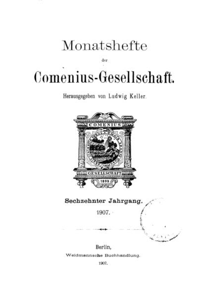 Monatshefte der Comenius-Gesellschaft, 1907, 16. Band, Inhalt