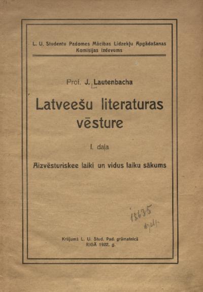 Prof. J. Lautenbaha Latviešu literatūras vēsture I