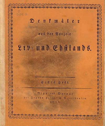 Denkmäler aus der Vorzeit Liv-und Estlands. Hft.1-2