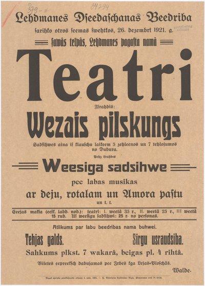Lehdmanes Dseedaschanas beedriba sarihko /../ teatri : israhdīs [lugu] Wezais pilskungs : [afiša]