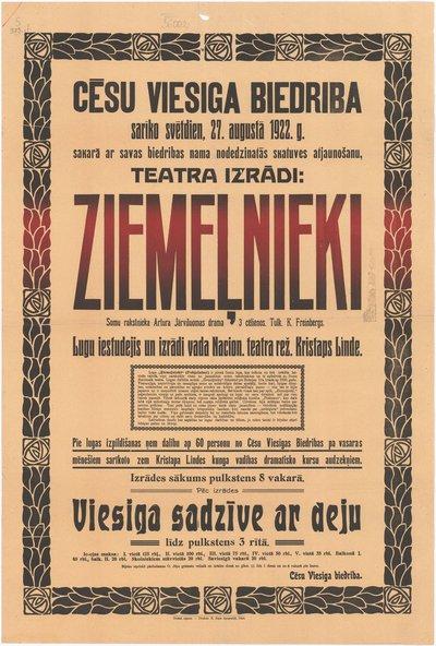 Cēsu Viesiga biedriba sarīko svētdien, 27. augustā 1922. g. sakarā ar savas biedrības nama nodedzinatās skatuves atjaunošanu teatra izrādi Ziemeļnieki : [afiša]