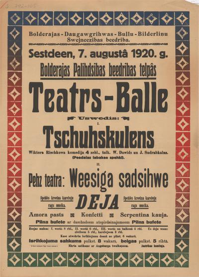 Bolderajas-Daugavgrivas-Buļļu- Bilderiņu Zvejniecības biedrība sestdien, 7. augustā 1920. g. teatrs-balle uzvedīs: I.Čuskulēns II. Viesīga sadzīve