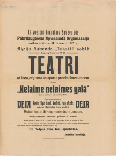 Latviešu Jaunatnes Savienības Pārdaugavas Apvienotā Organizācija sarīko 11. februārī 1922. g. Akciju Sabiedr. Tekstil zālē teātri Nelaime nelaimes galā