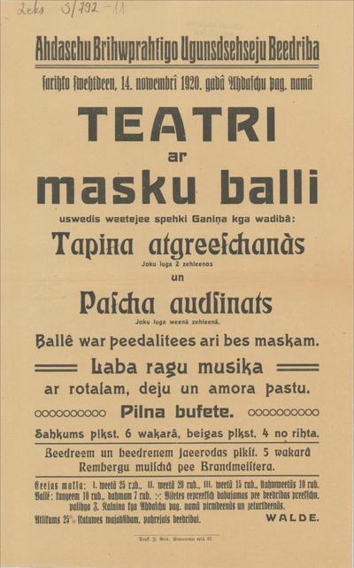 Ādažu brīvprātīgo ugunsdzēsēju biedrība sarīko svētdien, 14. novembrī 1920. gadā Ādažu pag. namā teātri ar masku balli, uzvedīs vietējie spēki Ganiņa kga vadībā Tapiņa atgriešanās un Paša audzināts