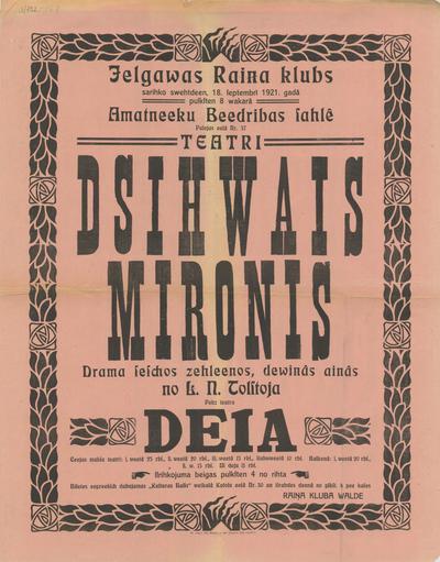 Jelgavas Raiņa klubs sarīko svētdien, 18. septembrī 1921. gadā pulksten 8 vakarā Amatnieku Biedrības zālē Palejas ielā Nr37 teatri Dzīvais mironis