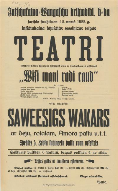 Inčukalna -Vangažu brīvbibl. b-ba sarīko svētdien, 12. martā 1922. g. Inčukalna bijušās viesnīcas telpās teatri Izrādīs Visi manis radi raud