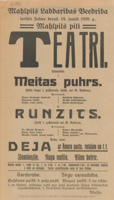 Mālpils labdarības biedrība sarīko Jāņu dienā, 24. jūnijā 1920. g. Mālpils pilī teātri. Uzvedīs I. Meitas pūrs
