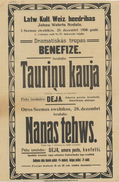 Latv. Kult. Veiz. Biedrības Jāņu Vārtu nodaļa I. Ziemas svētkos, 25. decembrī 1920. gadā  dramatiskās trupas benefice. Izrādīs: Tauriņu kauja