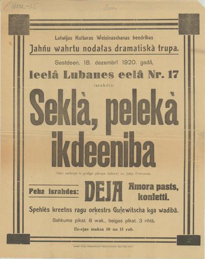 Latvijas kultūras veicināšanas biedrības Jāņu vārtu nodaļas dramatiskā trupa. Sestdien, 18. decembrī 1920. gadā lielā Lubanes ielā Nr17 izrādīs: Seklā, pelēkā ikdienība