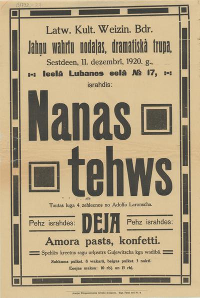 Latv. Kult. Veicin. Bdr. Jāņu vārtu nodaļas, dramatiskā trupa, sestdien, 11. decembrī, 1920. g. lielā Lubanes ielā Nr17 izrādīs Nanas tēvs