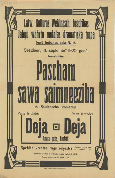 Latv. Kulturas veicināš. Biedrības Jāņu vārtu nodaļas dramatiskā trupa lielā Lubanes ielā Nr17 sestdien, 11. septembrī 1920. gadā izrādīs : Pašam sava saimniecība