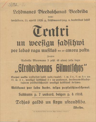 Lēdmanes dziedāšaas biedrība izrīko  11. aprīlī 1920. g.  teātri un viesīgu sadzīvi Izrādīs Rūdolfa Blaumaņa Skroderdienas Silmačos