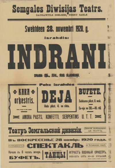 Zemgales Divizijas teātrs. Daugavpils dzelzceļnieku zālē.Svētdien 28. novembrī 1920. g. izrādīs: Indrāni