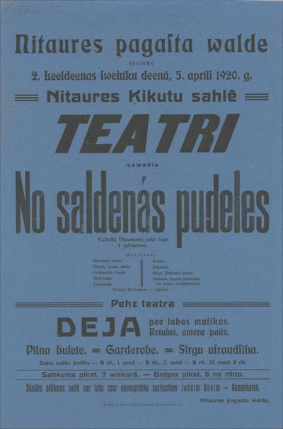 Nītaures pagasta valde 2. Lieldienas svētku dienā, 5. aprīlī 1920. g. Nītaures Ķikutu zālē teātri uzvedīs: No saldenās pudeles