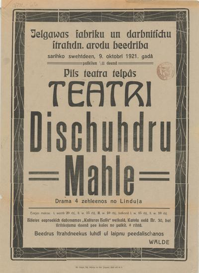 Jelgavas fabriku un darbnīču strādn. Arodu biedrība sarīko svētdien, 9. oktobrī 1921. gadā Pils teātra telpās teātri Dižūdru Māle no Linduļa