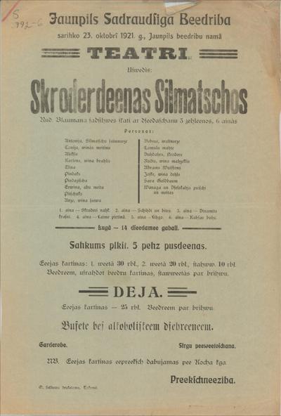 Jaunpils Sadraudzīga biedrība sarīko 23. oktobrī 1921. g., jaunpils biedrības namā teātri.Uzvedīs Skroderdienas Silmačos
