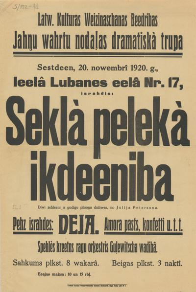 Latv. Kultūras Weicināšanas Biedrības Jānu wārtu nodaļas dramatiskā trupa sestdien, 20. novembrī 1920. g., lielā Lubanes ielā Nr17, izrādīs Seklā pelēkā ikdienība