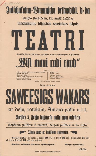 Inčukalna-Vangažu  brīvbibl. b-ba sarīko svētdien, 12. martā 1922. g. teātri Izrādīs Ādolfa Alunāna Visi mani radi raud