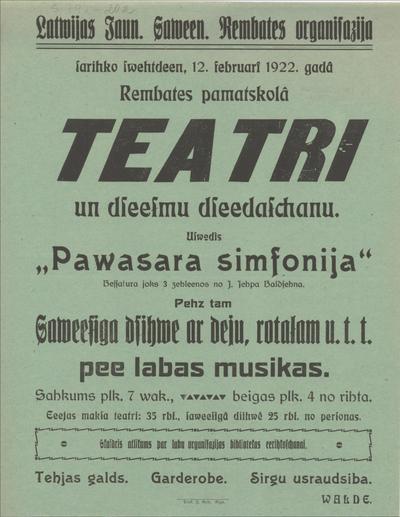 Latvijas Jaun. Savien. Rembates organizācija sarīko svētdien,12. februārī 1922. gadā Rembates pamatskolā  teatri un dziesmu dziedāšanu. Uzvedīs Pawasara simfonija