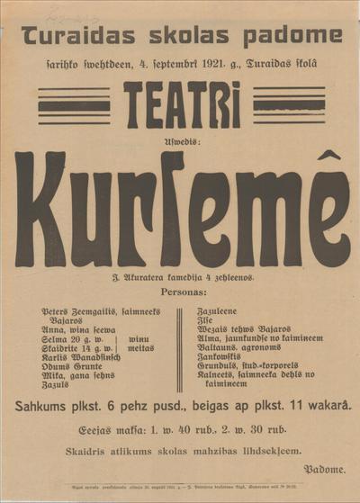 Turaidas skolas padome sarīko svētdien, 4. septembrī 1921. g. Turaidas skolā teatri Uzvedīs Kurzemē J. Akurātera