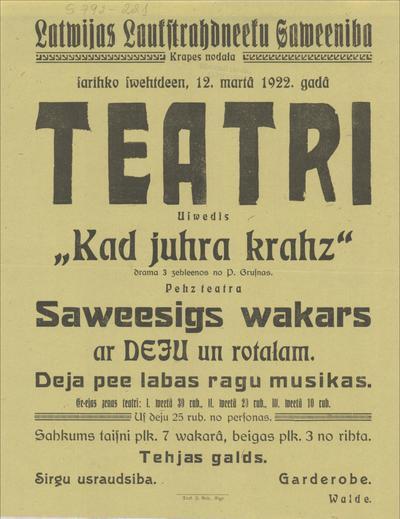 Latvijas Laukstrādnieku Savienība Krapes nodaļa sarīko svētdien, 12. martā 1922. gadā teatri Uzvedīs Kad jūra krāc no P. Gruznas