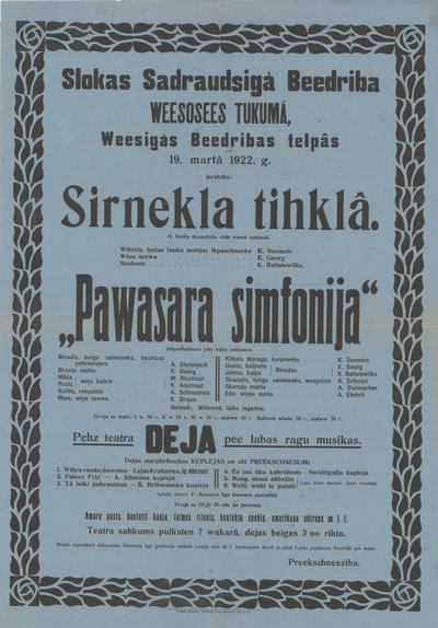 Slokas Sadraudzīgā Biedrība viesosies Tukumā, Wiesīgās Biedrības telpās 19. martā 1922. g. Izrādīs: Zirnekļa tīklā Pavasara simfonija