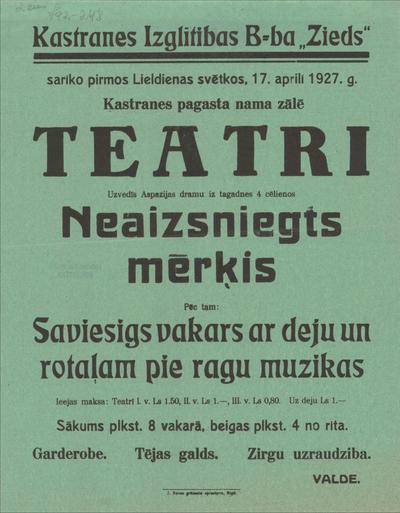Kastranes Izglītības B-ba Zieds sarīko pirmos Lieldienas svētkos, 17. aprīlī 1927. g. Kastranes pagasta nama zālē teatri Uzvedīs Aspazijas dramu Neaizsniegs mērķis