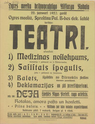 Ogres miesta brīvprātīgo Aizsargu Nodaļa 22. janvārī 1922. gadā sarīko teātri, uzvedot 1) Medicīnas noslēpums,2)Sasistais spogulis