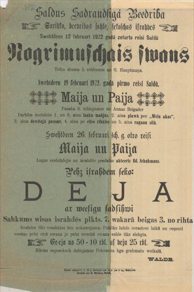 Saldus sadraudzīgā Biedrība sarīko 12. februārī 1922. g. Nogrimušais zvans, 19. februērī Maija un Paija