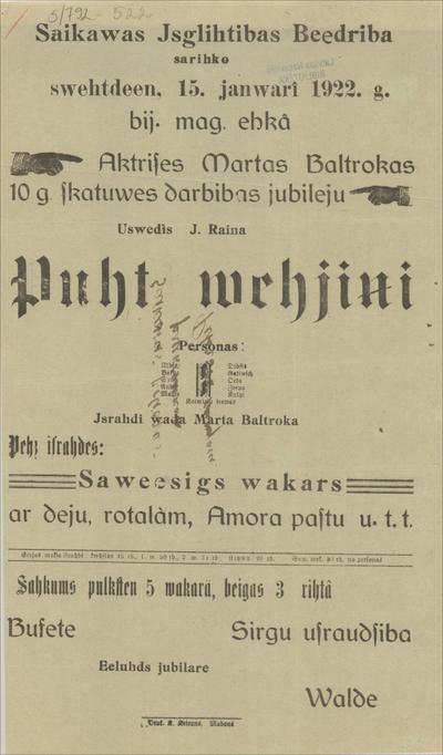 Saikavas Izglītības Biedrība sarīko 15. janvārī 1922. g. aktrises Martas Baltrokas 10 g. skatuves darbības jubileju Uzvedīs J. Raiņa Pūt vējiņi