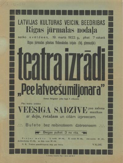 Latvijas Kultūras Veicin. Biedrības Rīgas jūrmalas nodaļa sarīko 19. martā 1922. g. teātra izrādi Pie latviešu miljonāra