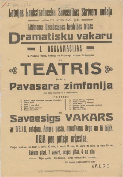 Latvijas Laukstrādnieku savienības Skrīveru nodaļa sarīko 29. janvārī 1922. gadā  Dramatisku vakaru II. Teātris Izrādīs Pavasara simfonija