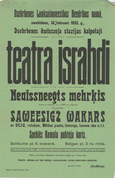 Dzērbenes Lauksaimniecības Biedrības namā 12. februārī 1922. g. sarīko teātra izrādi Uzvedīs Neaizsniegts mērķis
