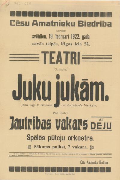 Cēsu Amatnieku Biedrība sarīko 19. februārī 1922. g. teātri Uzvedīs: Juku jukām