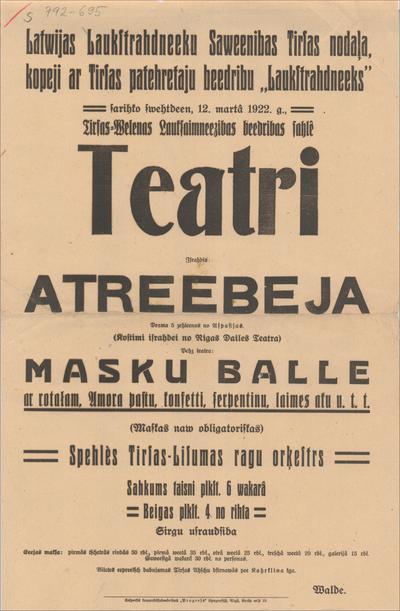 Latvijas Laukstrādnieku Savienības Tirzas nodaļa kopēji ar Tirzas patērētāju biedrību Laukstrādnieks sarīko 12. martā 1922. g. teātri Izrādīs Atriebēja